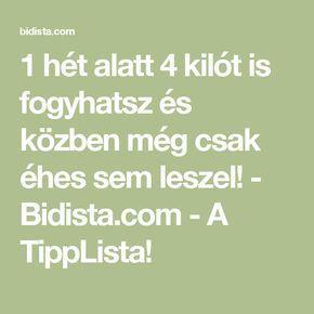 1 hét alatt 4 kilót is fogyhatsz és közben még csak éhes sem leszel! - Bidista.com - A TippLista!