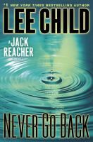 Never Go Back - by Lee Child. Never go back -- but Jack Reacher does, and the past finally catches up with him. Combining an intricate puzzle of a plot and an exciting chase for truth and justice, Lee Child puts Reacher through his paces -- and makes him question who he is, what he's done, and the very future of his untethered life on the open road.