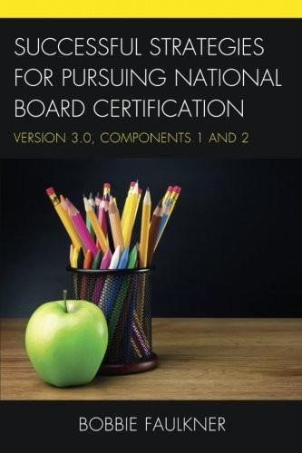In 2014, The National Board began revising and streamlining the National Board Certification process. This new 3.0 version of the What Works! Series, Strategies
