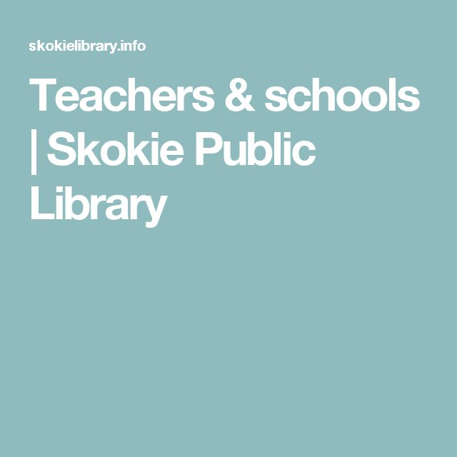 Teachers & schools | Skokie Public Library