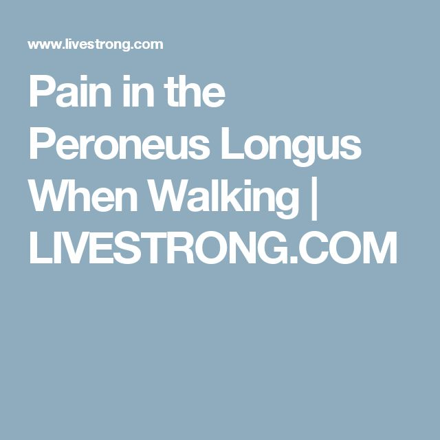Pain in the Peroneus Longus When Walking | LIVESTRONG.COM