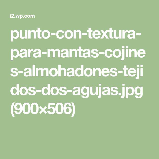punto-con-textura-para-mantas-cojines-almohadones-tejidos-dos-agujas.jpg (900×506)