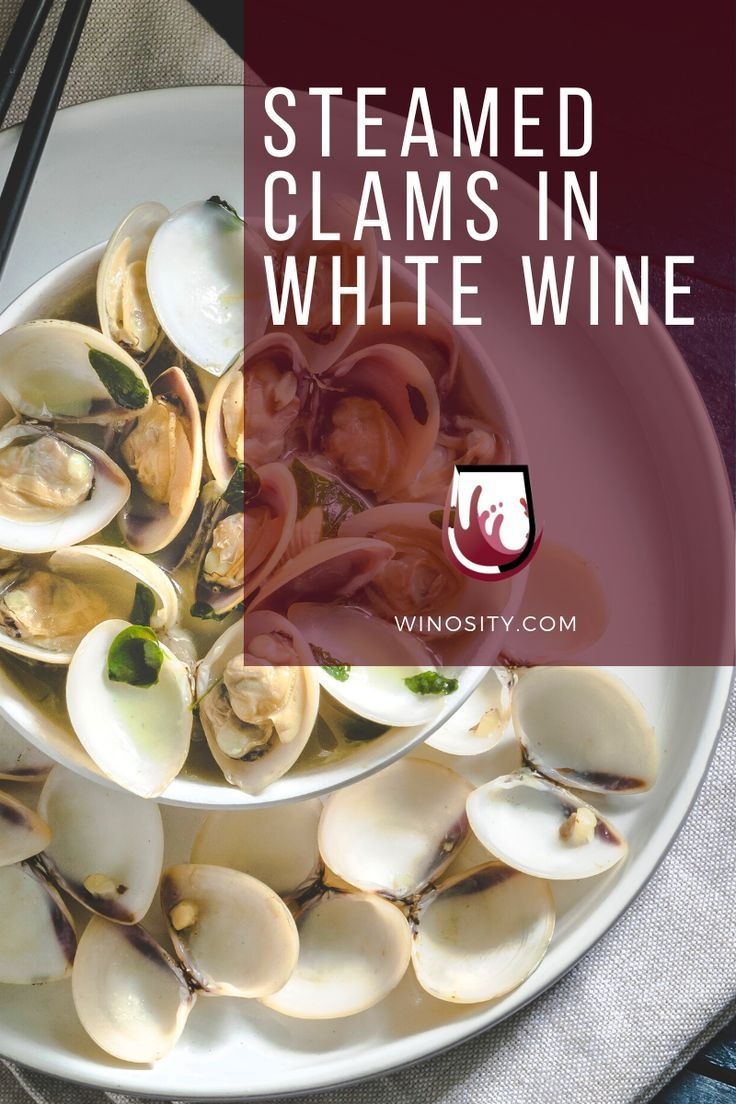 The Clams With White Wine Food Pairing Is A Classic In 2020 Wine Food Pairing Wine Recipes Quick Seafood Recipes