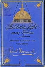 The beautiful book binding of 'The Electric Light in our Homes' by Robert Hammond 1884. IET Library and Archives collection.