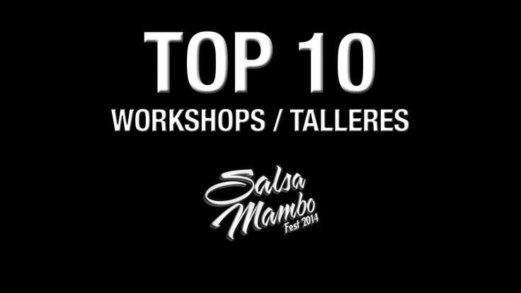 Top 10 #Workshops / #Talleres  - Salsa Mambo Fest 2014  #salsa #bachata  #kizomba #dancing