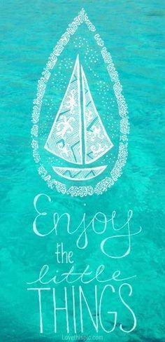 Enjoy the little things #frases #summer