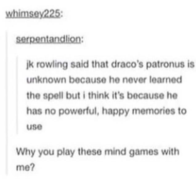 I have to disagree. If Harry effing Potter - who was  raised by such selfish, mean spirited, joyless people as the Dursleys - could find a memory sufficient to create a patronus, then Draco Malfoy, apple of his parents' eyes, could certainly manage it.