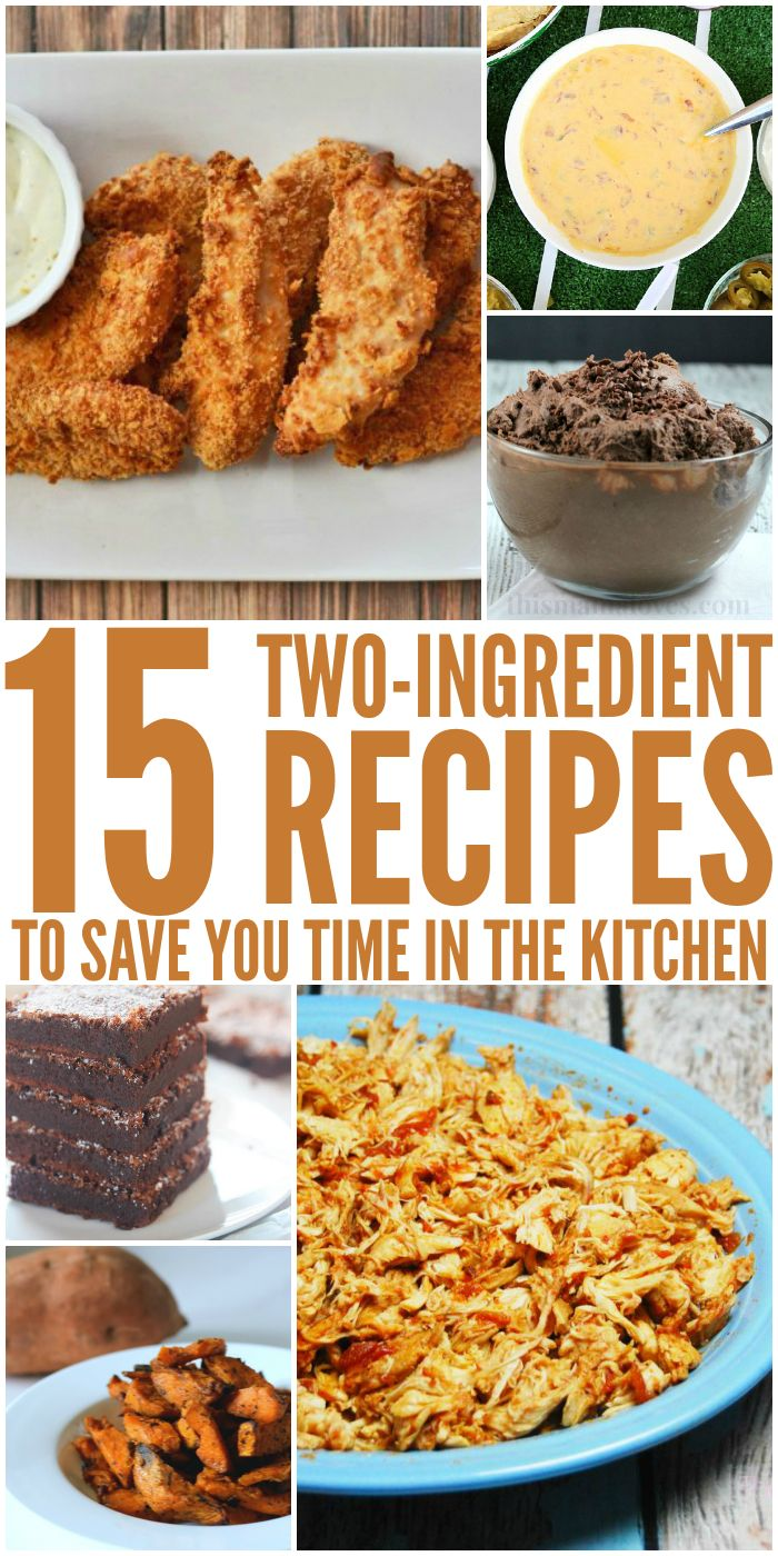 2 Ingredient Recipes that will make cooking fast and easy!