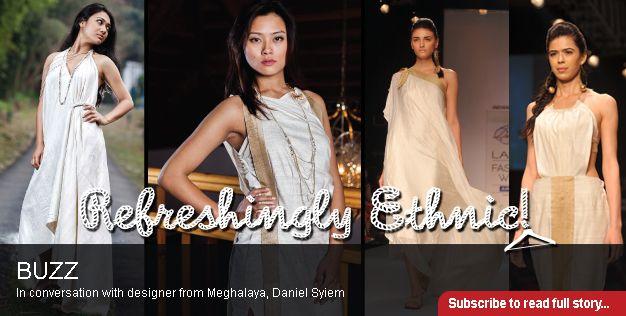 Refreshingly ethnic! Daniel Syiem, fashion designer, Meghalaya, India