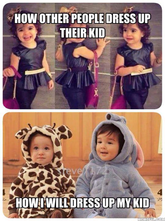How I Will Dress Up My Kid