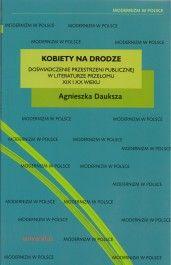 Kobiety na drodze. Doświadczenie przestrzeni publicznej w literaturze przełomu XIX i XX wieku - jedynie 30,27zł w matras.pl