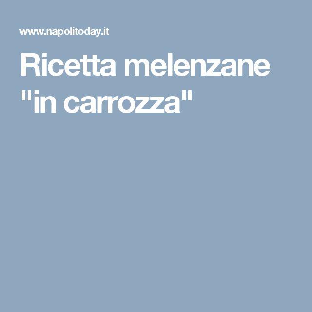 "Ricetta melenzane ""in carrozza"""