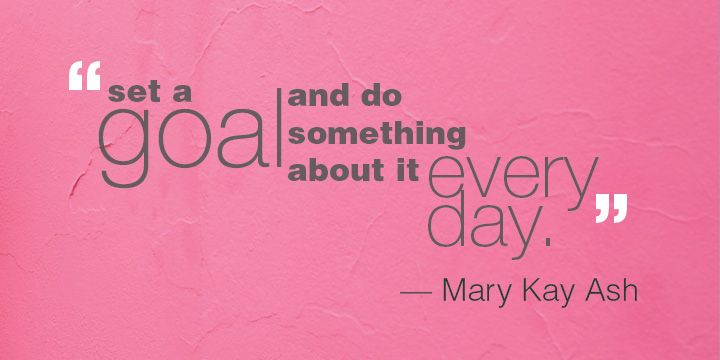 """Set a goal and do something about it every day."" - Mary Kay Ash #marykay #wearesisters"
