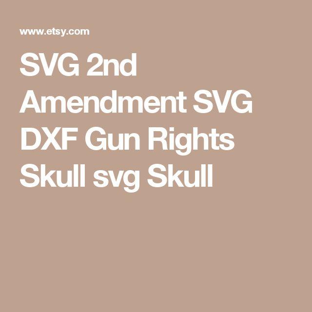 SVG  2nd Amendment SVG  DXF  Gun Rights  Skull svg  Skull