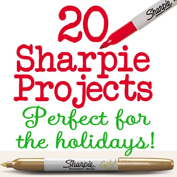20 Great Sharpie Ideas & Projects -perfect for the holidays!