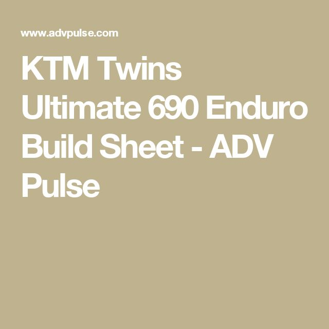 KTM Twins Ultimate 690 Enduro Build Sheet - ADV Pulse