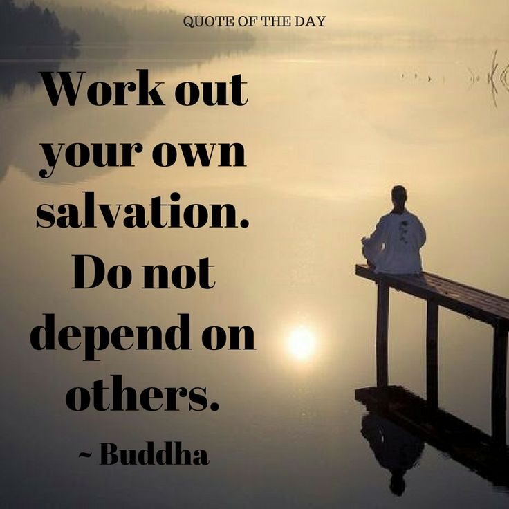 It is unwise to expect others to save you. They can help, but they can't do it for you. #selfcare #selflove #zen #QOTD #Buddha #Buddhism