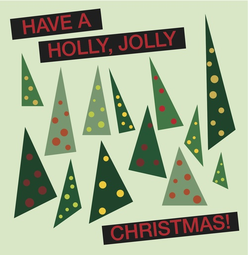 Have a holly, jolly Christmas; It's the best time of the year ...