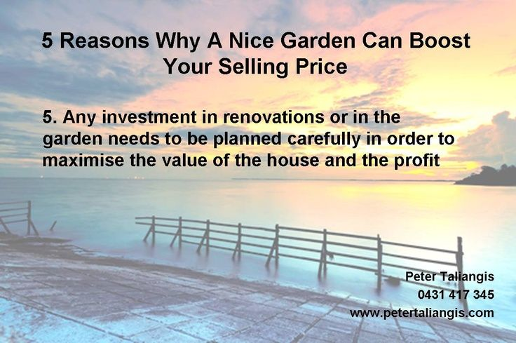 5 Reasons Why A Nice Garden Can Boost Your Selling Price