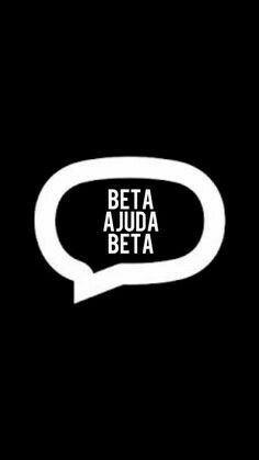 Beta ajuda Beta!