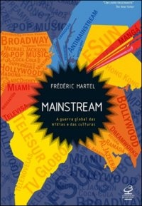 Mainstream - A Guerra Global das Mídias  e das Culturas