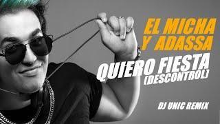 EL MICHA ADASSA - QUIERO FIESTA (DESCONTROL) - (DJ UNIC REMIX) (REGGAETON 2018)