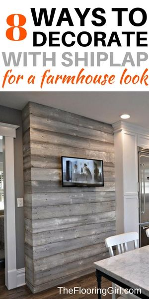 8 ways to decorate with shiplap for a modern farmhouse look.  TheFlooringGirl.com.  Shiplap paneling for walls.  Farmhouse style.  Shiplap walls.  Cottage decor. #shiplap #farmhousedecor #gray #fixerupper #homedecor #popularpin