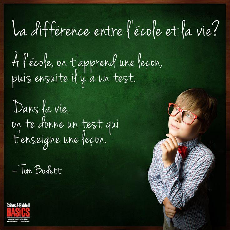 La différence entre l'école et la vie ― Tom Bodett  |  Bon retour en classe!
