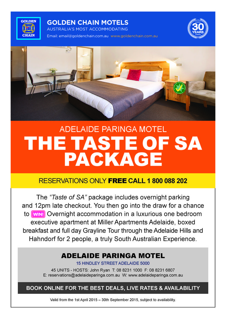 The Taste of SA Package Valid 1st April to 30 September 2015 Book at http://bookings.goldenchain.com.au/SA/Adelaide/Adelaide-Paringa