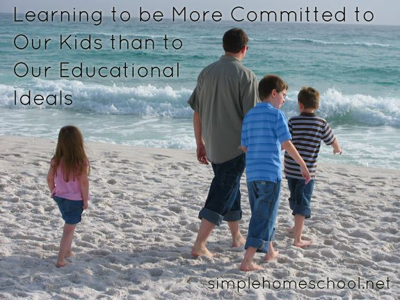 Learning to be more committed to our kids than to our educational ideals