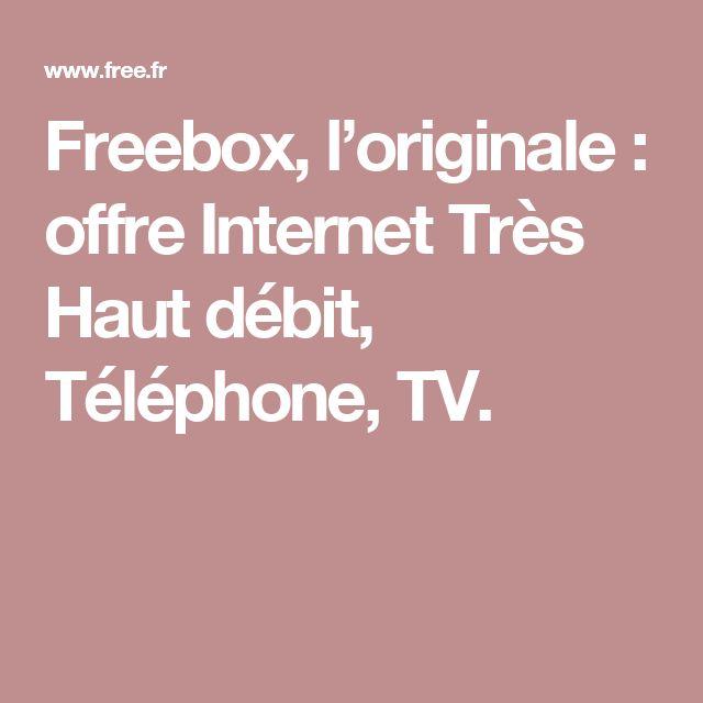 Freebox, l'originale : offre Internet Très Haut débit, Téléphone, TV.