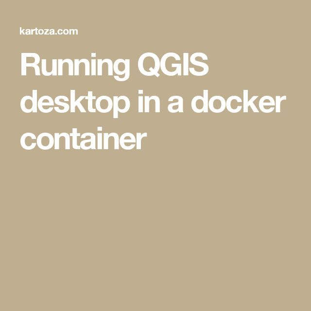 Running QGIS desktop in a docker container