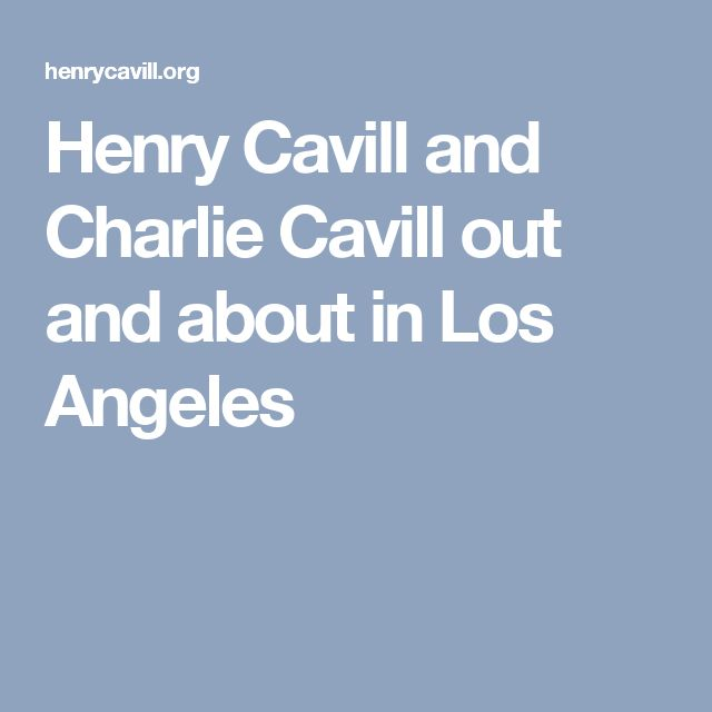 Henry Cavill and Charlie Cavill out and about in Los Angeles