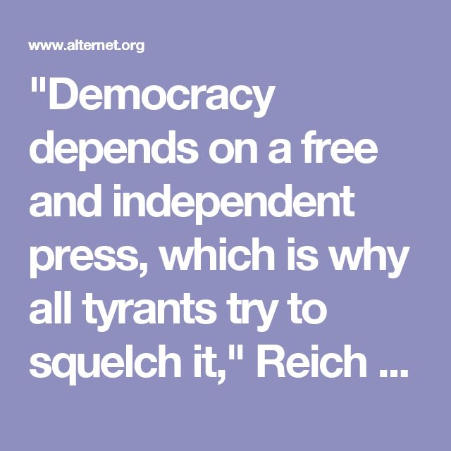 """""""Democracy depends on a free and independent press, which is why all tyrants try to squelch it,"""" Reich recently wrote. """"They use seven techniques that, worryingly, President-elect Donald Trump already employs."""" We speak to Reich, who discusses how Trump uses seven techniques to control the media."""