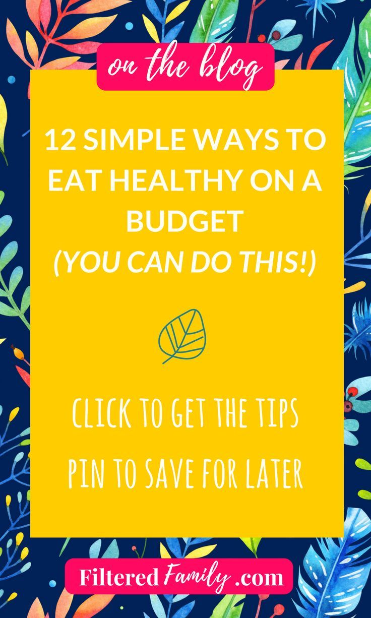 12 Simple Ways To Eat Healthy On A Budget