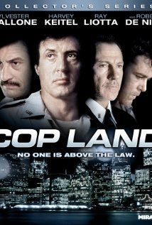 *COP LAND, (1997) Poster:  The sheriff of a suburban New Jersey community populated by New York City policemen slowly discovers the town is a front for mob connections + corruption.   Starring: Sylvester Stallone, Harvey Keitel & Ray Liotta