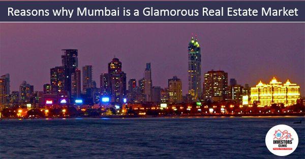 Reasons why Mumbai is a Glamorous Real Estate Market?