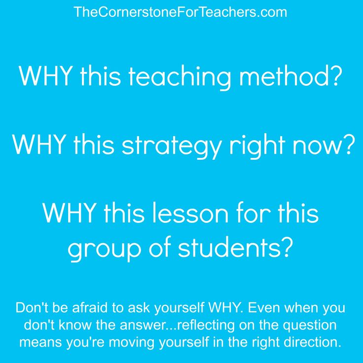 WHY are you teaching it that way? Blog post about reflecting on your teaching practices with one simple question.