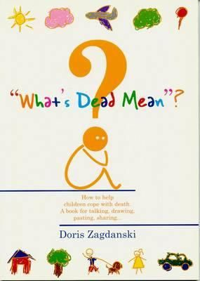 """""""Whats Dead Mean?"""" by Doris Zagdanski.A non-fiction, child's activity book about death with stick figure drawings to help adults working with young children to age 8 to begin to comprehend their own experience with death. Available at: http://www.allaboutgrief.com/index.php?page=shop.product_details&flypage=flypage.tpl&product_id=18&category_id=10&option=com_virtuemart&Itemid=24&vmcchk=1&Itemid=24"""