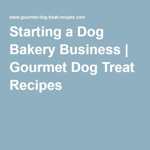Starting a Dog Bakery Business   Gourmet Dog Treat Recipes