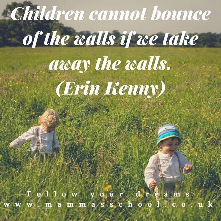Inspiration wednesday - Get children outdoors, Motivational quotes, Inspirational quotes, inspire, quote, motivate, www.mammasschool.co.uk