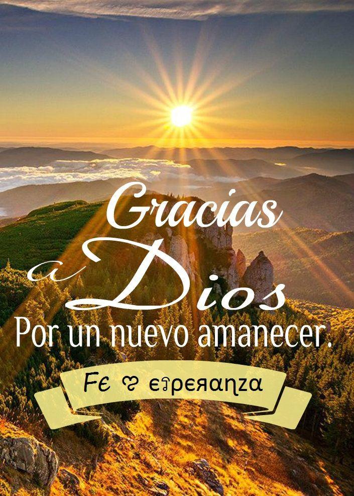 Gracias Amanecer Por Nuevo Un Dios