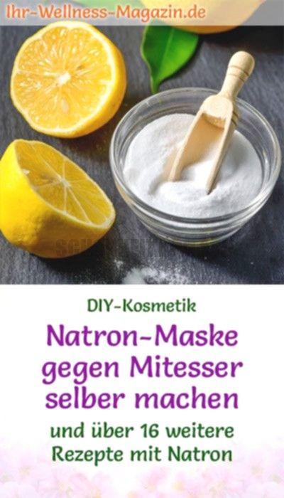 Natron-Maske gegen Mitesser selber machen – Rezept