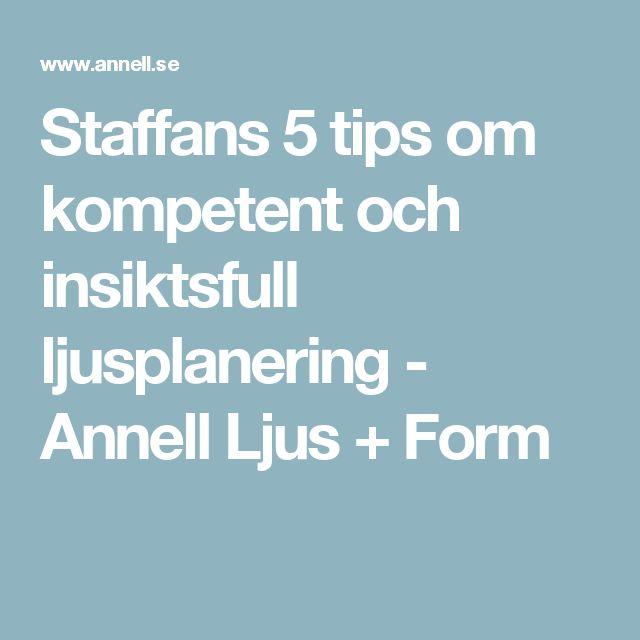 Staffans 5 tips om kompetent och insiktsfull ljusplanering - Annell Ljus + Form