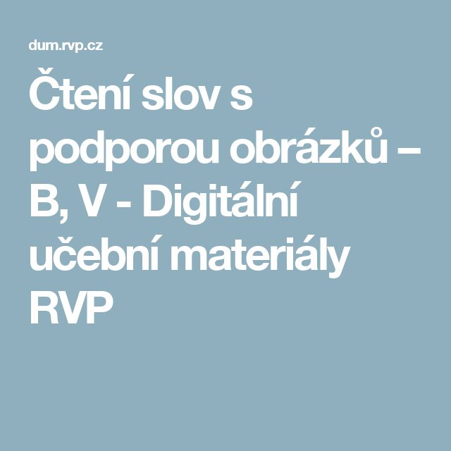 Čtení slov s podporou obrázků – B, V - Digitální učební materiály RVP