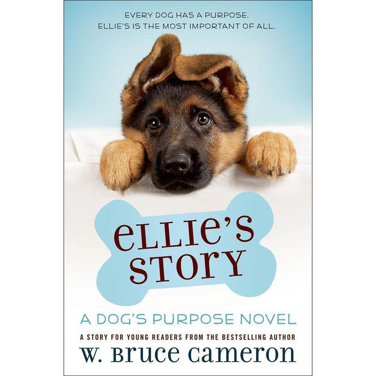 Macmillan Publishers St. Martin's Books - Ellie's Story: A Dog's Purpose Novel Must read!!!!!!!!!!!!