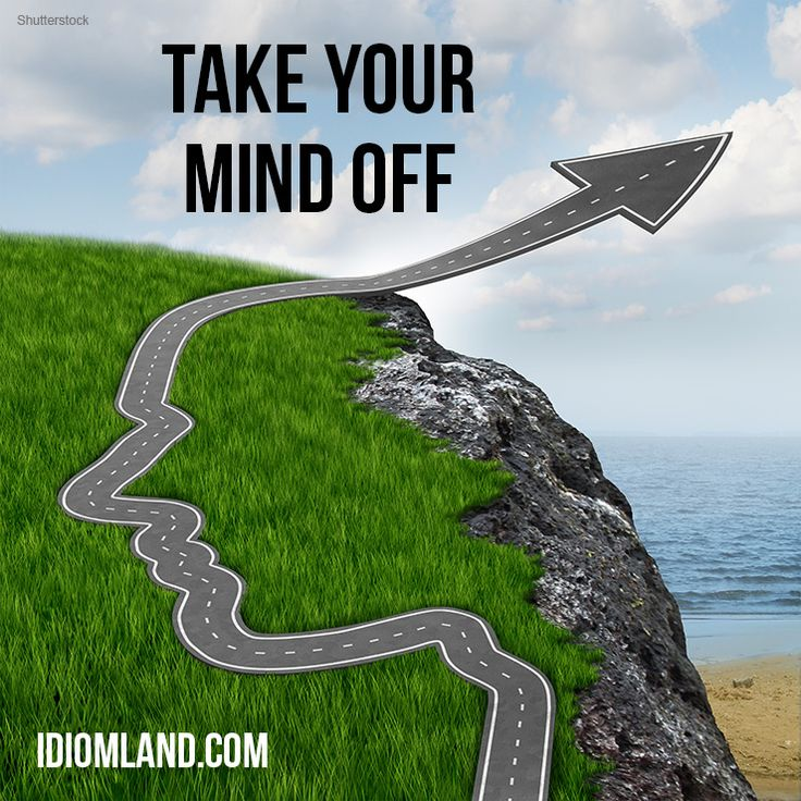 """""""Take your mind off something"""" means """"to do something to help you forget about something else"""". Example: When I need to take my mind off some problems, I like to go for a walk."""