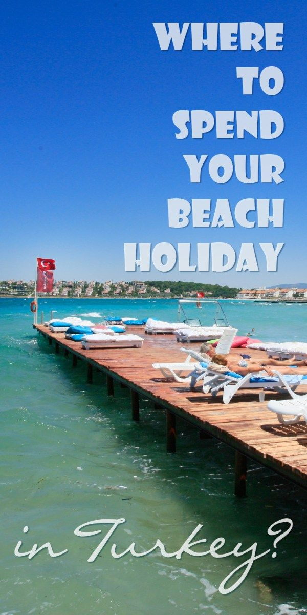 Where to spend your beach holiday in Turkey? - Probe around the Globe