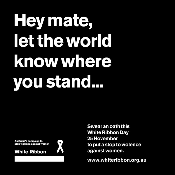 Swear an oath this #WhiteRibbonDay 25 November to put a stop to violence against women. #WhiteRibbonDay @WhiteRibbonAust