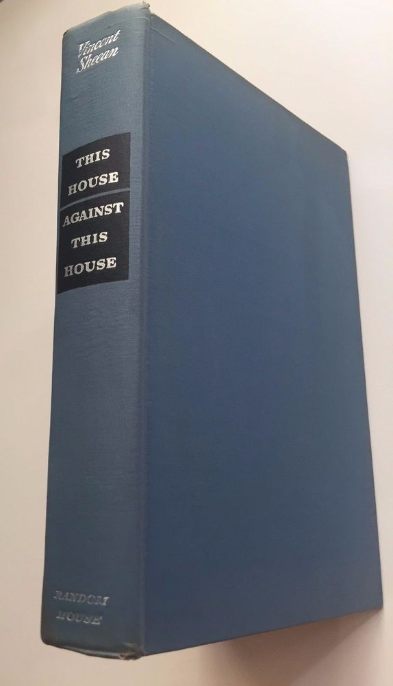 This House Against This House By Vincent Sheean First Printing Random House 1946 Vintage Books Prints Random House